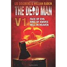 The Dead Man Vol 1: Face of Evil, Ring of Knives, and Hell in Heaven (English Edition)