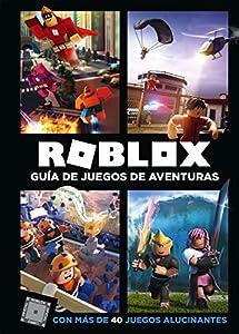 guías de juegos: Roblox. Guía de juegos de aventuras: Con más de 40 juegos alucinantes