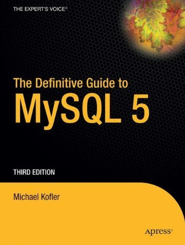 The Definitive Guide to MySQL 5, Third Edition (The Expert's Choice) by Michael Kofler (2005-09-23)