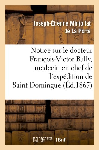 notice-sur-le-docteur-francois-victor-bally-medecin-en-chef-de-lexpedition-de-saint-domingue-ne-a-be