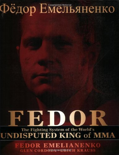 Fedor: The Fighting System of the World's Undisputed King of Mma por Fedor Emelianenko