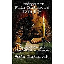 L'intégrale de Fédor Dostoïevski   Tome III/IV: Crime et Châtiment-L'Eternel Mari-Les Possédés (French Edition)