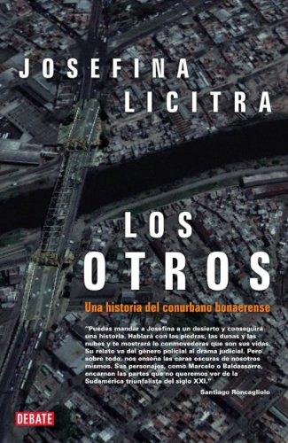 Los otros: Una historia del conurbano bonaerense por Josefina Licitra