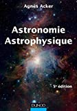 Astronomie Astrophysique - 5e édition