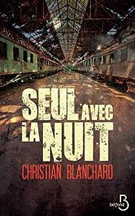 Seul avec la nuit par Christian Blanchard