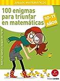 100 enigmas para triunfar en matemáticas (10-11 años) (Terapias...