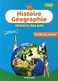 Histoire Géographie Histoire des arts CM2 : Guide du maître