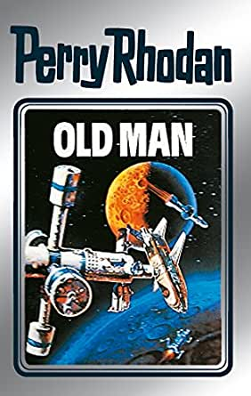 Perry Rhodan 33 Old Man Silberband Erster Band Des
