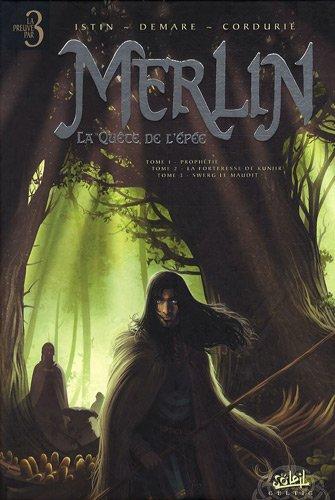 Merlin La quête de l'épée : Prophétie ; La forteresse de Kunjir ; Swerg le maudit