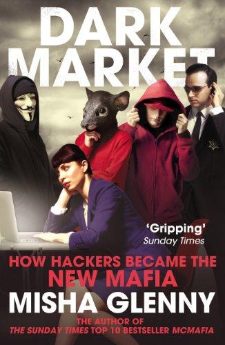 DarkMarket: How Hackers Became the New Mafia por Misha Glenny