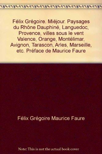 felix-gregoire-miejour-paysages-du-rhone-dauphine-languedoc-provence-villes-sous-le-vent-valence-ora