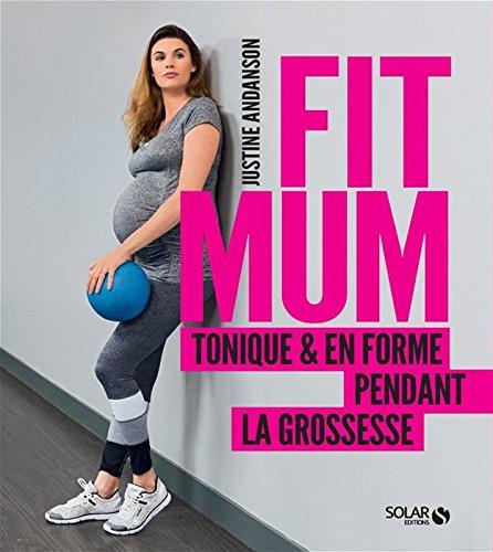 Fit mum : Tonique & en forme pendant la grossesse