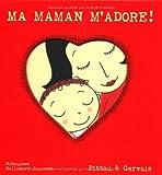 Ma maman m'adore ! / Pittau & Gervais   Pittau, Francesco. Auteur