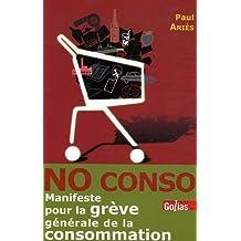 No conso -  manifeste pour la greve generale de la consommation