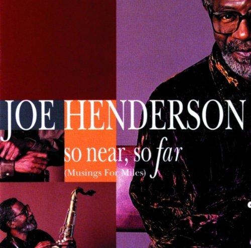 So Near So Far by Joe Henderson (Joe So Near Henderson)