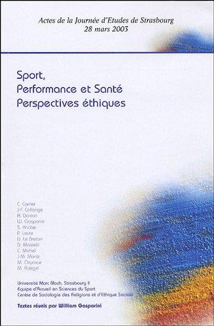Sport, performance et santé : Perspectives éthiques : Actes de la Journée d'Etudes de Strasbourg, 28 mars 2003