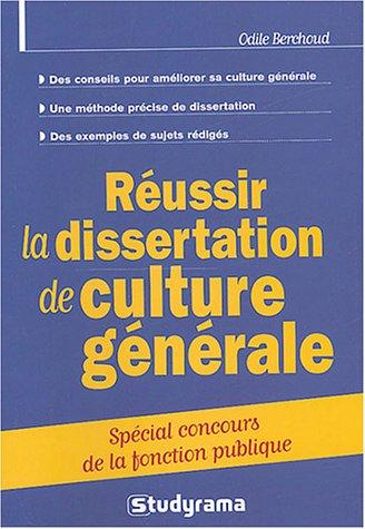 Réussir la dissertation de culture générale : Spécial concours de la fonction publique