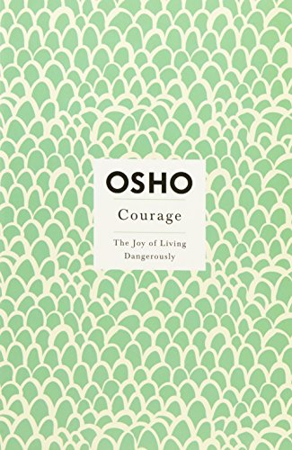 Courage : The Joy of Living Dangerously par Osho