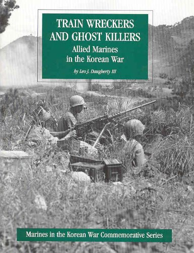 Train Wreckers and Ghost Killers: Allied Marines in the Korean War