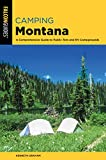 Camping Montana: A Comprehensive Guide to Public Tent and RV Campgrounds (State Camping Series) (English Edition)
