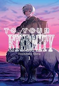 To Your Eternity, Vol. 1 par Yoshitoki Oima