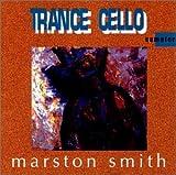 Songtexte von Marston Smith - Trance Cello