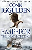 Emperor: The Death of Kings (Emperor Series Book 2) by Conn Iggulden