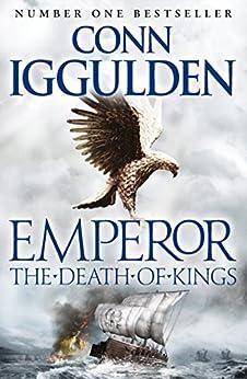 Emperor: The Death of Kings (Emperor Series Book 2) by [Iggulden, Conn]