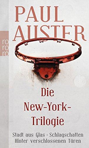Die New-York-Trilogie: Stadt aus Glas / Schlagschatten / Hinter verschlossenen Türen