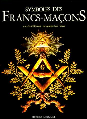 Symboles des Francs-Maçons par Daniel Béresniak
