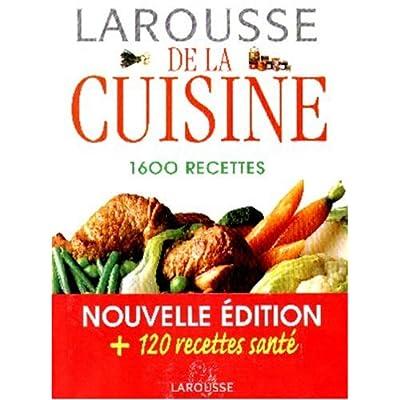 Larousse de la cuisine 1600 recettes