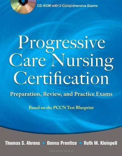 Progressive Care Nursing Certification: Preparation, Review, and Practice Exams by Ahrens, Thomas (2011) Paperback