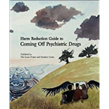Harm Reduction Guide to Coming Off Psychiatric Drugs (English Edition)