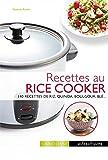 Recettes au rice cooker: 140 recettes de riz, quinoa, boulgour, blé...