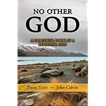 No Other God: A Practical Look at a Personal God (English Edition)