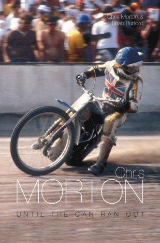 Chris Morton: Until the Can Ran Out por Brian Burford