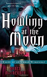 Howling at the Moon (Tales of an Urban Werewolf, Book 1) by Karen MacInerney (2008-02-26)