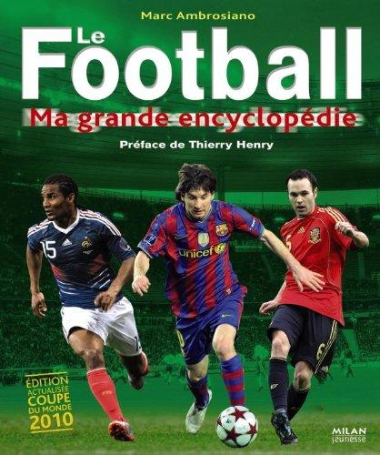 Le football : ma grande encyclopédie por Marc Ambrosiano