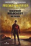Highway holocaust. Freeway Warrior il guerriero della strada: 1