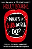What's A Girl Gotta Do?: The Spinster Club Series by Holly Bourne