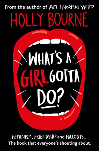 What's A Girl Gotta Do?: The Spinster Club Series (English Edition) di Holly Bourne