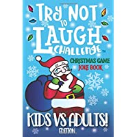 Try Not to Laugh Challenge Christmas Game Joke Book, Kids vs Adults! Edition: Stocking Stuffer for Kids & Adults - The Ultimate Rivalry Joke Book, ... Mom & Dad, Parents, Stocking Stuffer for Kids