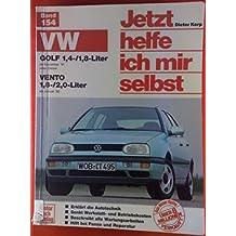 Jetzt helfe ich mir selbst (Band 154) VW Golf 1,4-/1,6-/1,8-/2,0-Liter Benziner ab November 91 - VW Vento 1,8-/2,0- Liter Benziner ab Januar 92