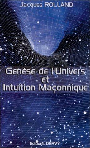 Genèse de l'univers et intuition maçonnique par Jacques Rolland