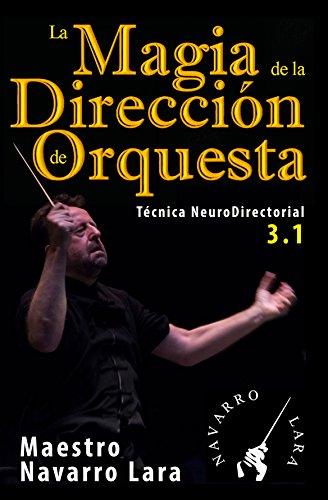 La Magia de la Dirección de Orquesta: Técnica NeuroDirectorial 3.1