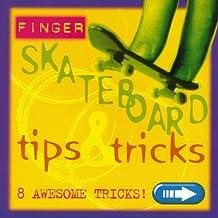 Finger Skate Board Tricks and Tips