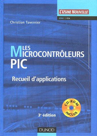 Les microcontrôleurs PIC : Recueil d'applications (1Cédérom)