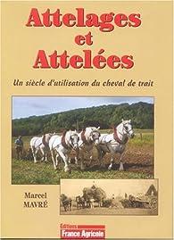 Attelages et attelées par Marcel Mavre