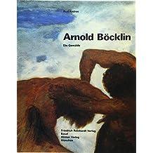 Arnold Böcklin. Die Gemälde