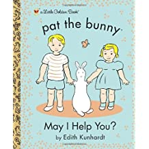 May I Help You? (Pat the Bunny) (Little Golden Book) by Golden Books (8-Jan-2013) Hardcover